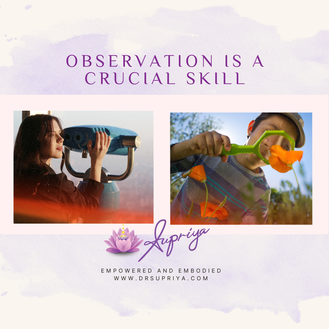 Observation is a Crucial Skill