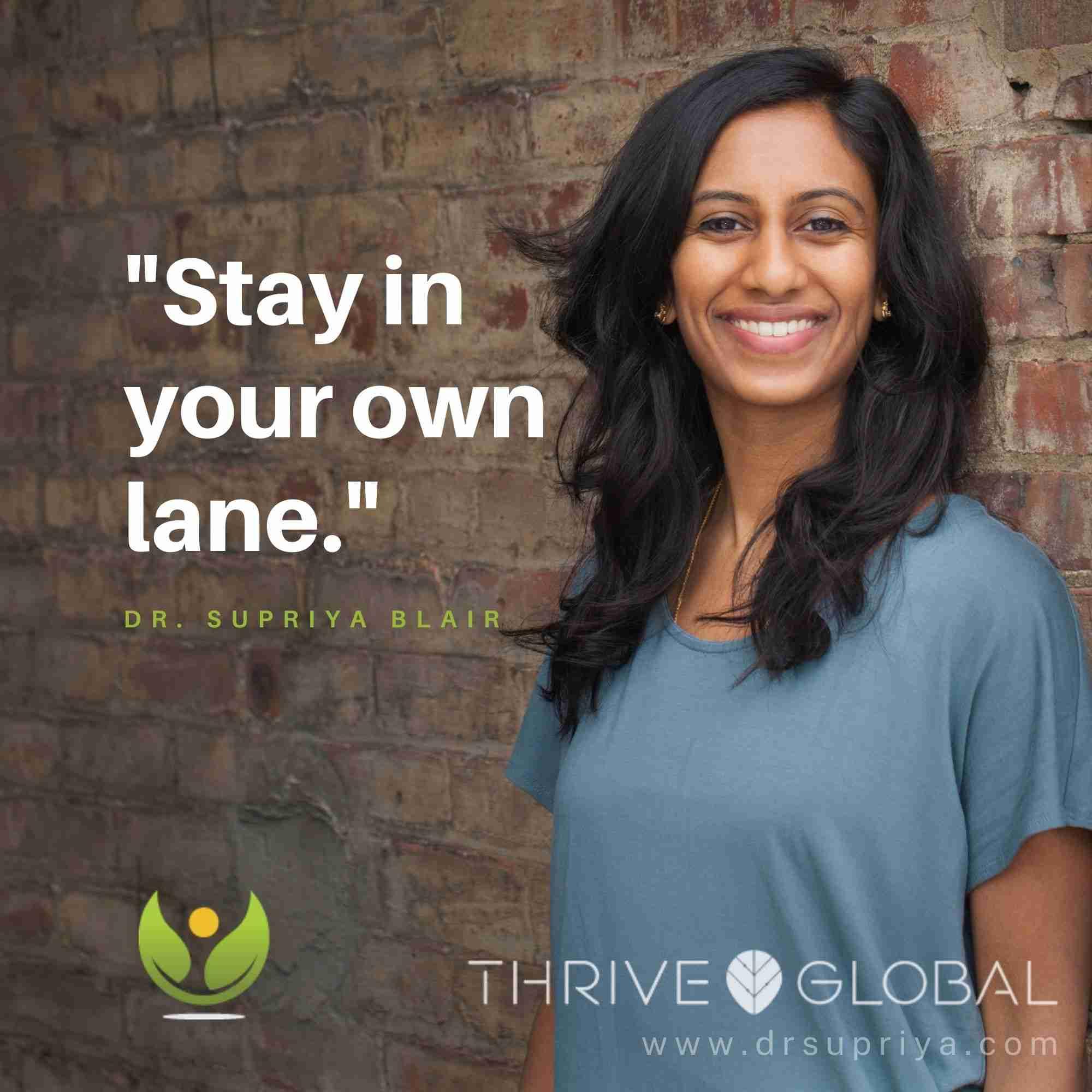 """Dr. Supriya Blair:""""Know your lane"""""""